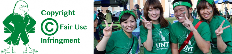 Image of Scrappy the Eagle next to the words copyright, fair use and infringement with another photo of four smiling, happy students in UNT t-shirts.